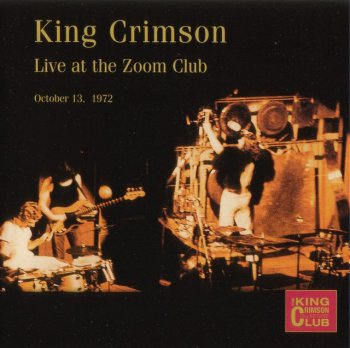 King Crimson - Live At The Zoom Club 1972 (2CD Bootleg/D.G.M. Collector's Club 2002)