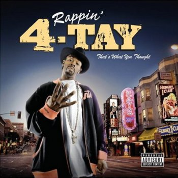 Rappin' 4-Tay-That's What You Thought 2007