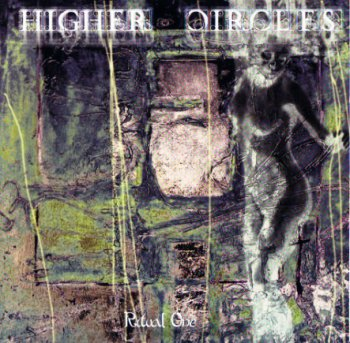 Higher Circles - Ritual One (2001)