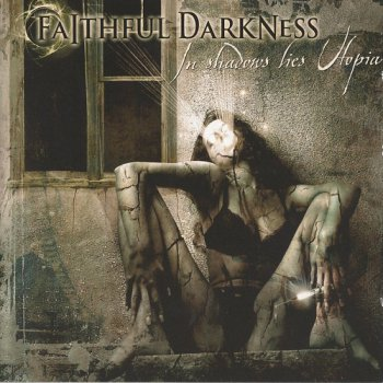 Faithful Darkness - In Shadows Lies Utopia (2008)