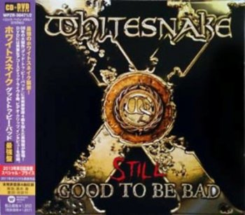 Whitesnake - Still Good To Be Bad (2011) [CD + DVD, Japanese Edition]