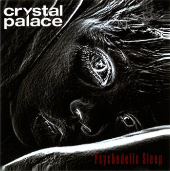 Crystal Palace - Psychedelic Sleep (2003)