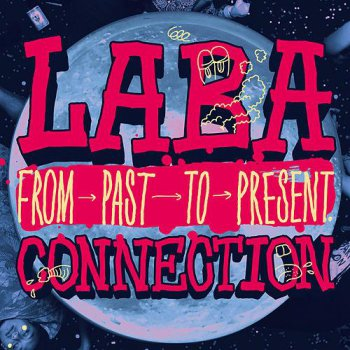 Laba Connection-From Past To Present 2013