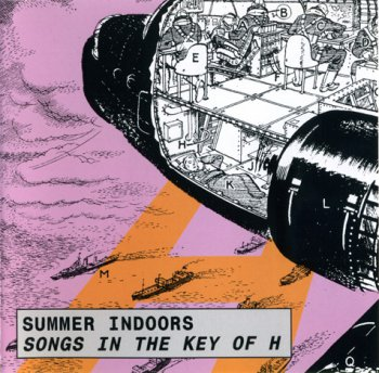 Summer Indoors - Songs In The Key Of H (1995)