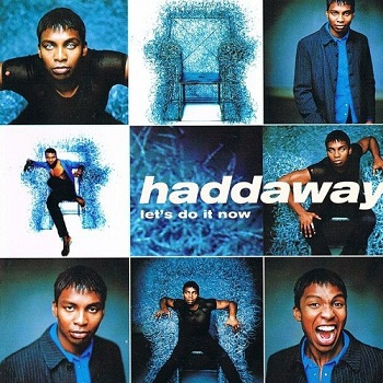 Haddaway - Let's Do It Now (1998)