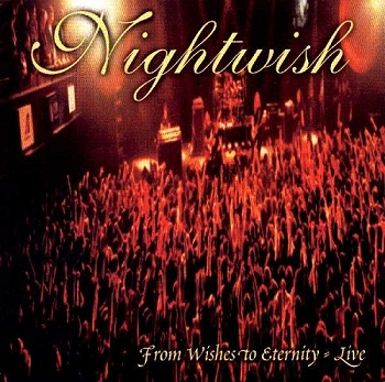 Nightwish - From Wishes to Eternity [Live] (2001)