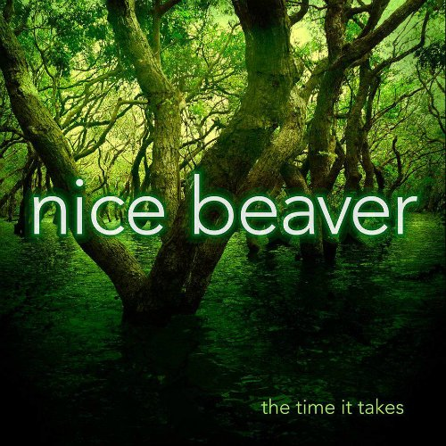 Nice Beaver - The Time It Takes (2015)