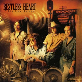 Restless Heart - Big Iron Horses (1992)