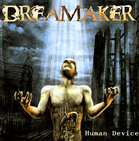 Dreamaker - Human Device (2004) (Lossless)