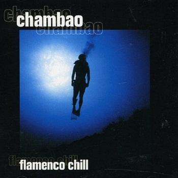 Chambao - Flamenco Chill (2002)