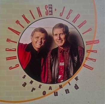 Chet Atkins & Jerry Reed - Sneakin' Around (1992)