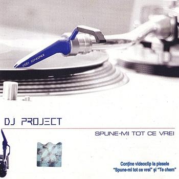 DJ Project - Spune-mi Tot Ce Vrei (2002)