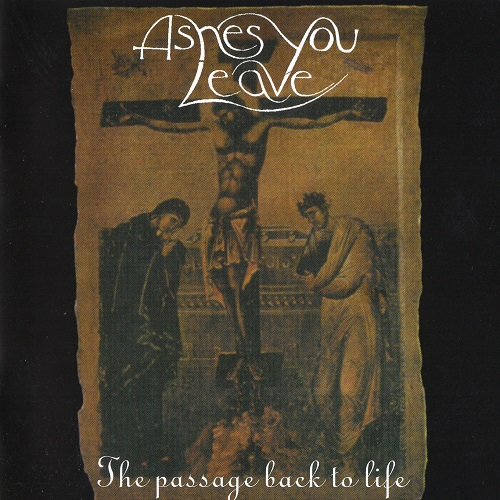 Ashes You Leave - The Passage Back to Life (1998)