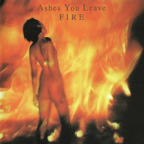 Ashes You Leave - Fire (2002)