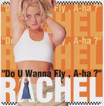Rachel - Do U Wanna Fly, A-ha? (Japan Edition) (1999)