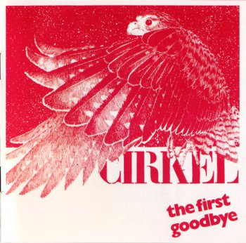 Cirkel - The First Goodbye 1983 (Musea 1993)