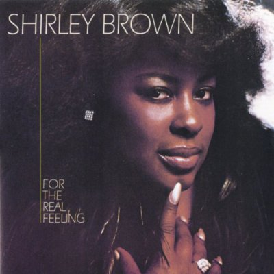 Shirley Brown - For The Real Feeling (1979) [1999]