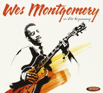 Wes Montgomery - In the Beginning [2CD] (2014)