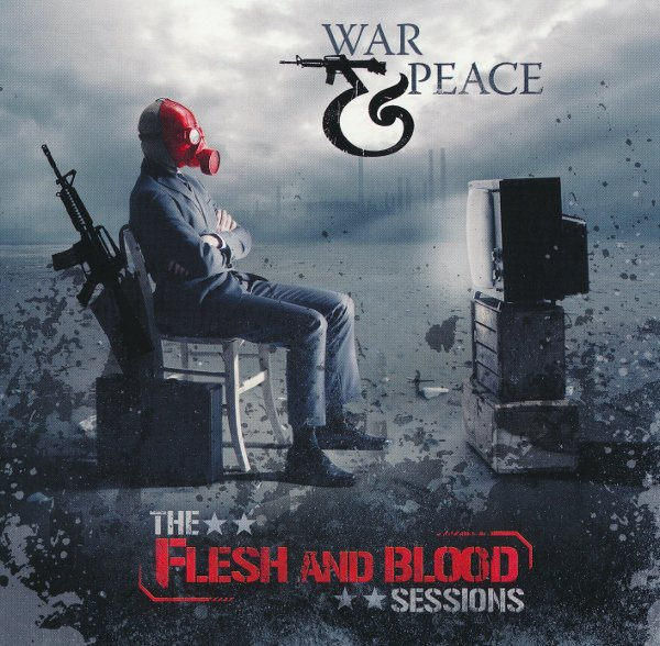 War And Peace - The Flesh And Blood Sessions (1999/ 2013)
