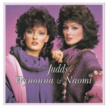 The Judds - Wynonna & Naomi [Reissue] (1988)