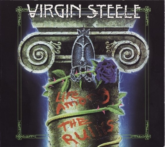 Virgin Steele - Life Among The Ruins (1993) [2CD, Reissued 2012]