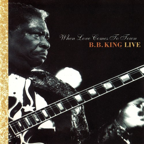 B.B King - When Love Comes To Town (1992) [Live]