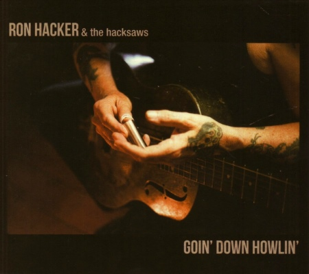 Ron Hacker & The Hacksaws - Goin' Down Howlin' (2015)