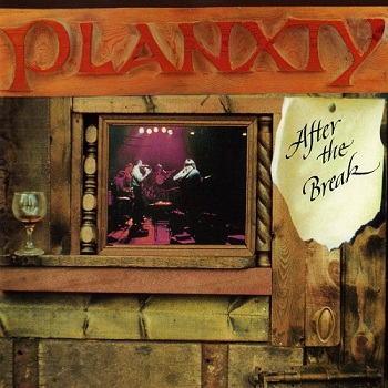 Planxty - After The Break [Reissue] (1992)