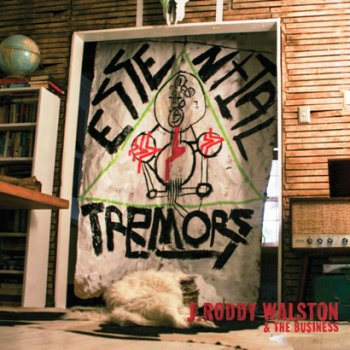 J Roddy Walston And The Business - Essential Tremors (2013)