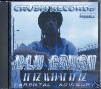 Blu Crush-It Iz What It Iz 2004