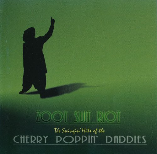 Cherry Poppin' Daddies - Zoot Suit Riot: The Swingin' Hits of The (1997)