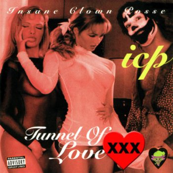 Insane Clown Posse-Tunnel Of Love (XXX Edition) 1996