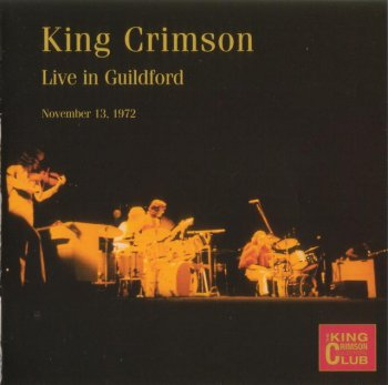 King Crimson - Live In Guildford, November 13, 1972 (Bootleg/D.G.M. Collector's Club 2003)