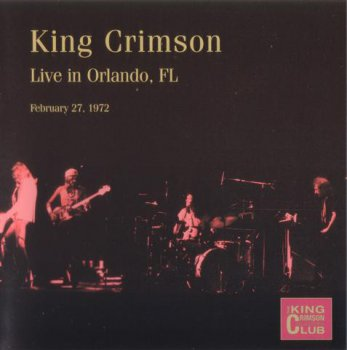 King Crimson - Live In Orlando, FL, 1972 (2CD Bootleg/D.G.M. 2003)
