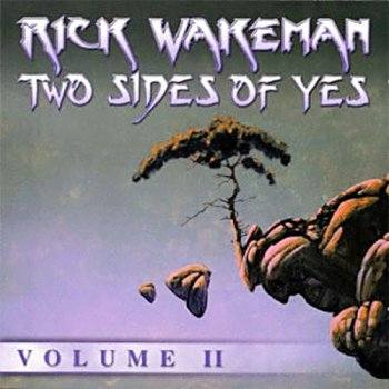 Rick Wakeman - Two Sides Of Yes Volume II 2002