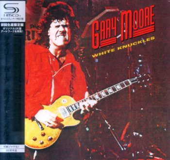 Gary Moore - White Knuckles 1985 (Victor / Japan 2010)