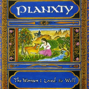 Planxty - The Woman I Loved So Well [Reissue] (1992)