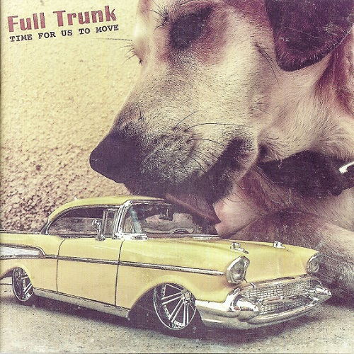 Full Trunk - Time For Us To Move (2015)