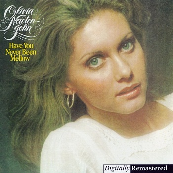 Olivia Newton-John - Have You Never Been Mellow [Remastered] (1998)