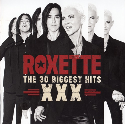 Roxette - XXX - The 30 Biggest Hits (2015)