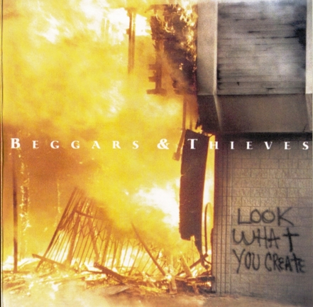 Beggars & Thieves - Look What You Create (1993) [Reissue 2010]