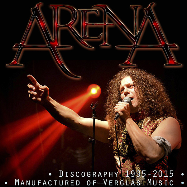 ARENA - Discography (10 x CD • Verglas Music • 1995-2015)