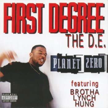 First Degree The D.E.-Planet Zero 1999