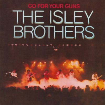 The Isley Brothers - Go For Your Guns (1977) [2011]