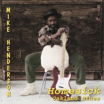Mike Henderson - Homesick Oakland Blues (1999)