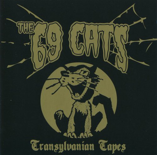 The 69 Cats - Transylvanian Tapes (2014)