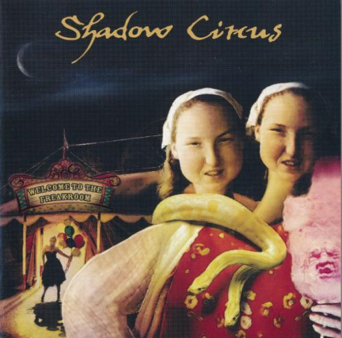 Shadow Circus - Welcome To The Freakroom (2006)