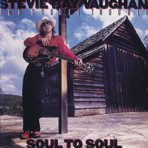 Stevie Ray Vaughan and Double Trouble - Soul To Soul (1985/ 1999)