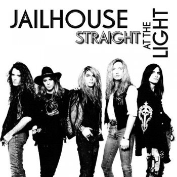 Jailhouse - Straight At The Light (2010)