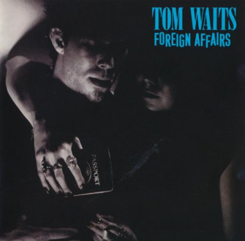 Tom Waits - Foreign Affairs (1977/ 1990)